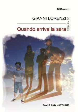 gianni lorenzi quando arriva la sera cosa fare in veneto magazine vicenza creativity stories & news creatività italiana creativity veneto scrittori italiani scrittori veneti